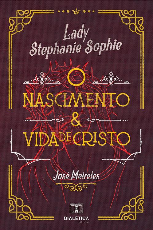 Lady Stephanie Sophie: o nascimento e vida de Cristo