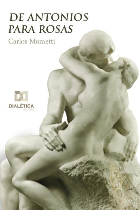 De antonios para rosas - Carlos Mometti