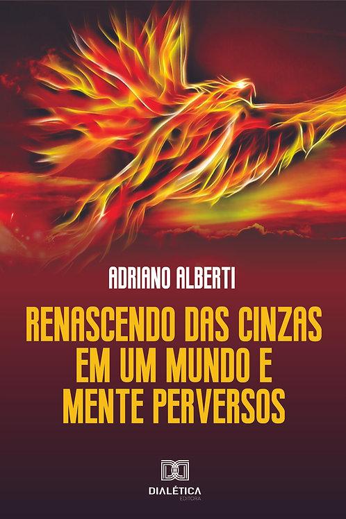 Renascendo das Cinzas: em um mundo e mente perversos