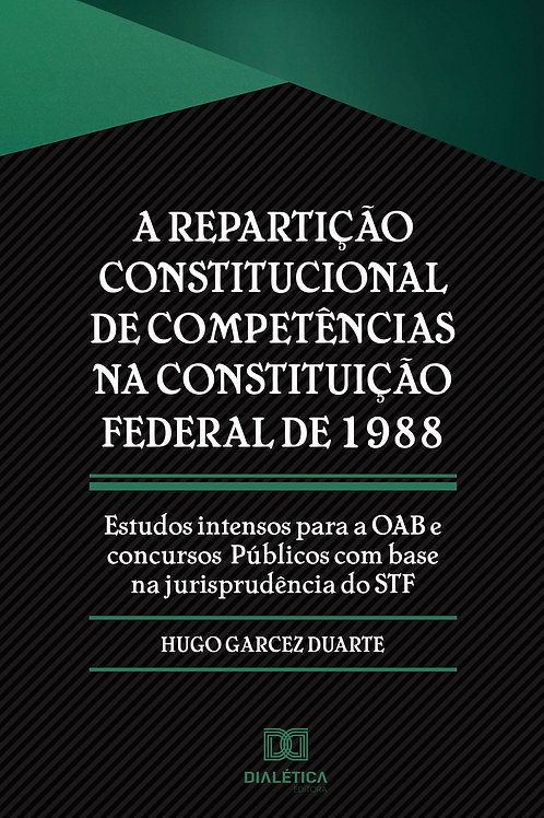 A repartição constitucional de competências na Constituição Federal de 1988