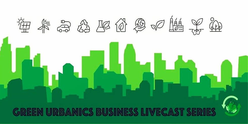 Green Urbanics Business Livecast Series - Europe meets South-East Asia