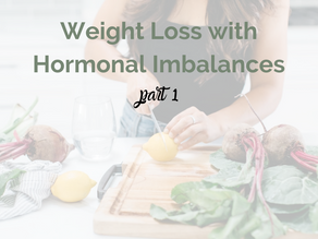 Part 1: Weight Loss with Hormonal Imbalances
