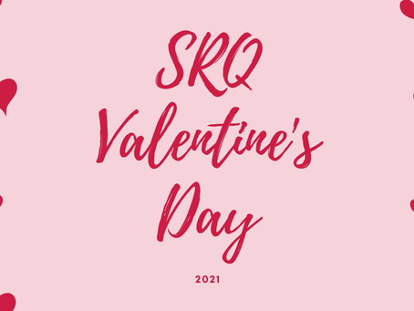 Valentine's Day 2021 SRQ: Events, Foodie Gifts, Romantic Feasts at Home and More!