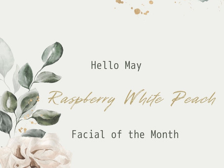 Raspberry White Peach {May Facial of the Month}