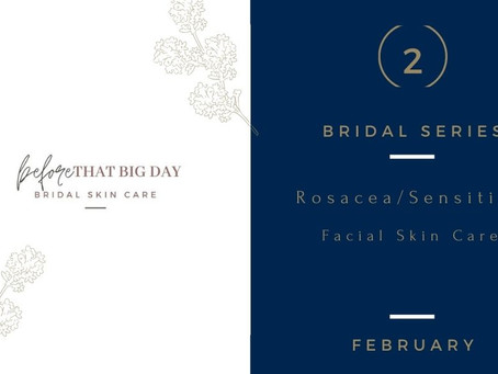 February Bridal Skin Care Series