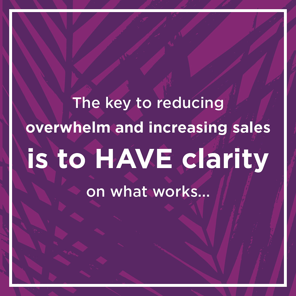 "Emily Anne Page says ""The key to reducing overwhelm and increasing sales is to have CLARITY on what works FOR YOUR BUSINESS."""
