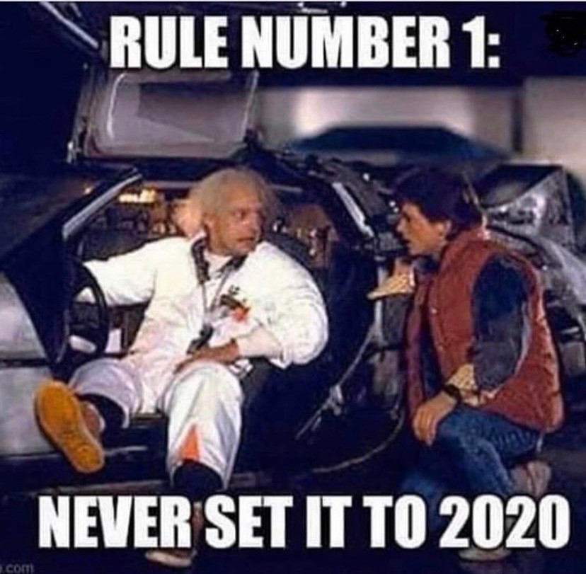 Rule Number 1 From Back To The Future... No 2020!