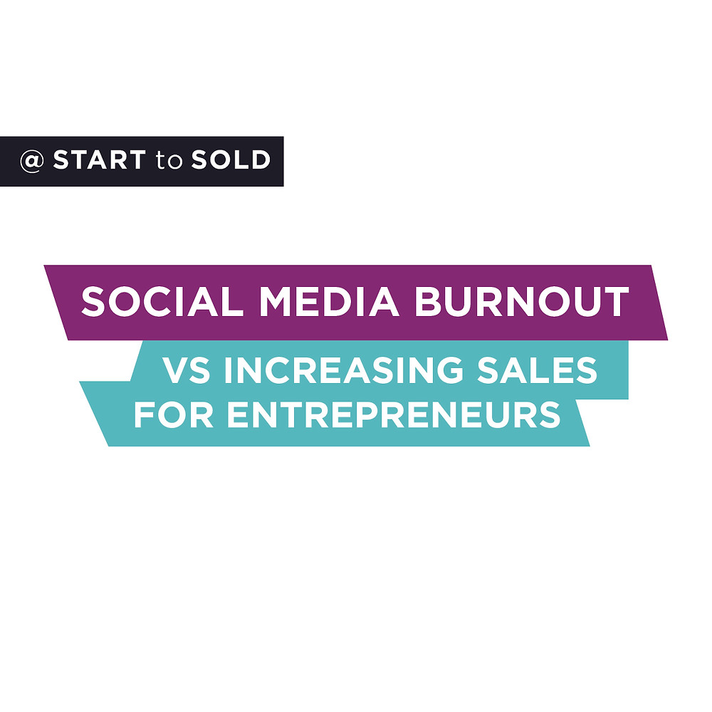 Emily Anne Page from Start To Sold talks about increasing sales while reducing social media burnout.