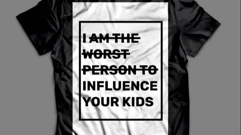 I Influence Your Kids