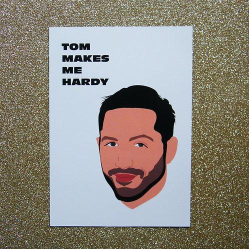 Tom Makes Me Hardy