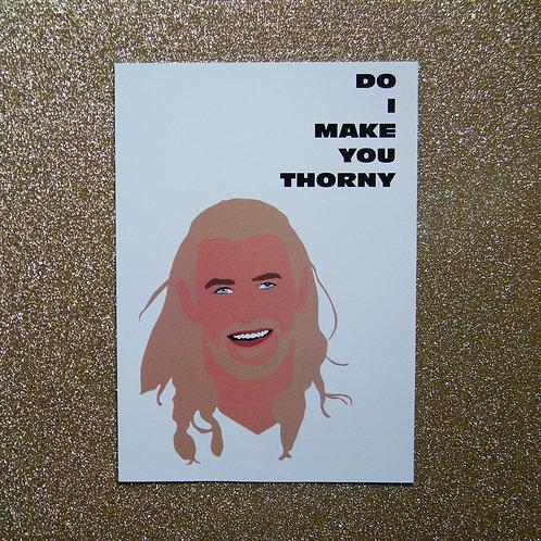 Do I Make You Thorny