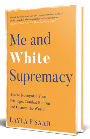 Me and White Supremacy - Layla Saad