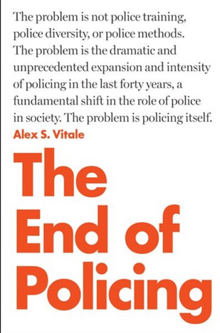 The End of Policing by Alex S. Vitale
