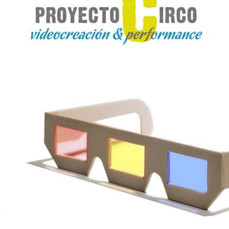 Proyecto Circo. Videocreación & performance