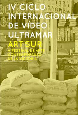 IV Ciclo Internacional de Video Ultramar-Art Sur