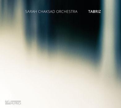 CD Cover Sarah Chaksad Orchestra TABRIZ_