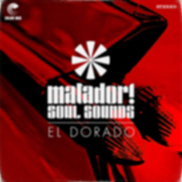 Matador! Soul Sounds - 'El Dorado' - Color Red Music