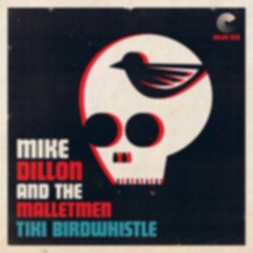 Mike Dillon - 'Tiki Birdwhistle' - Color Red Music