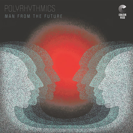 """Man from the Future"" - Polyrhythmics - 180g LP"