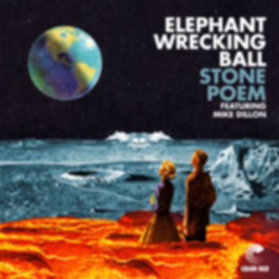 Elephant Wrecking Ball - Stone Poem (feat. Mike Dillon) - Color Red Music - Artwork by Mike Tallman
