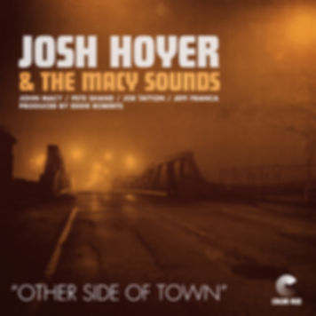 Josh Hoyer & The Macy Sounds - Othr Side Of Town - Color Red Music