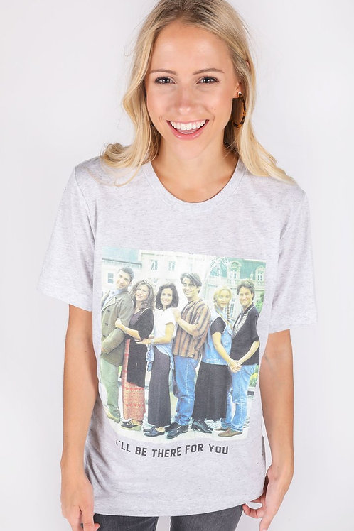 Friday + Saturday: I'll Be There For You Tee