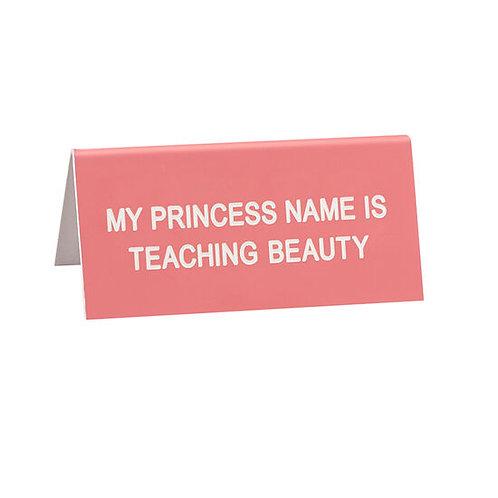 Teaching Beauty Desk Sign