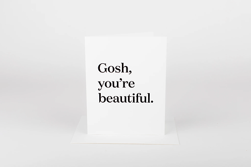 Wrinkle and Crease Gosh, You're Beautiful Card