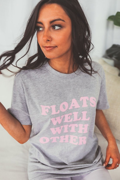 Friday + Saturday: Floats Well With Others tee