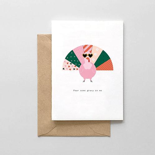 Pour Some Gravy On Me - Thanksgiving Card