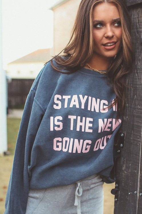 Friday + Saturday: Staying In Is The New Going Out Corded Sweatshirt