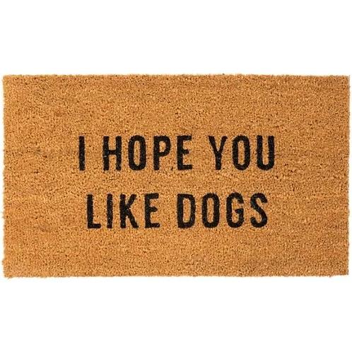 I Hope You Like Dogs Door Mat