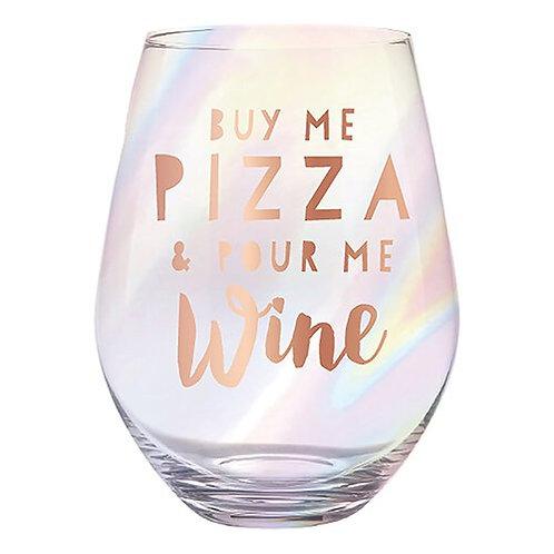 Jumbo Wine Glass- Buy Me Pizza & Pour Me Wine