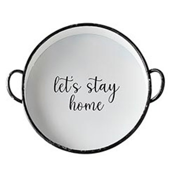 Round Let's Stay Home Tray