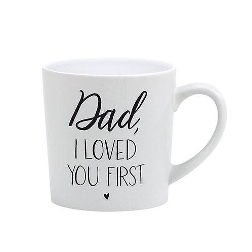 Dad, I Loved You First Mug