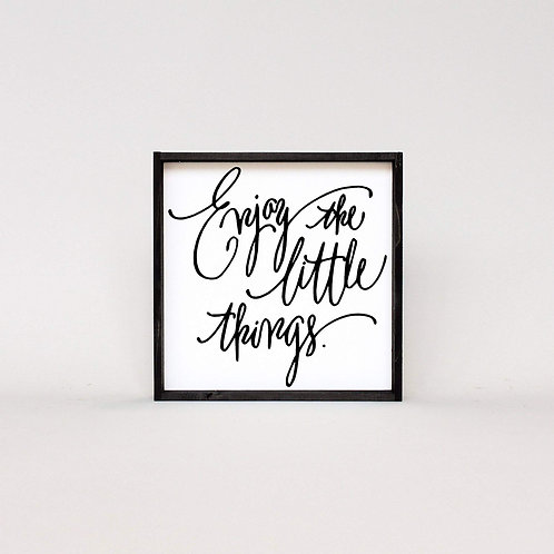 William Rae Enjoy The Little Things Wood Sign