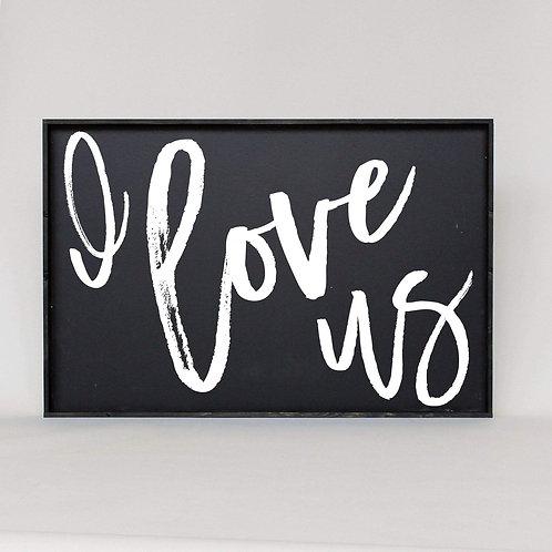 William Rae I Love Us Sign Black With Ebony Frame