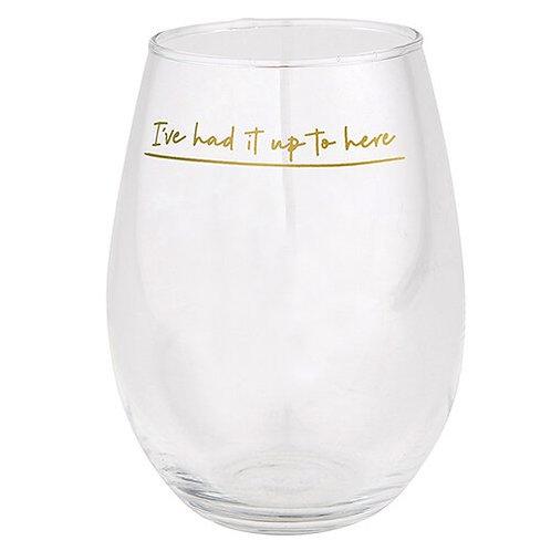 Jumbo Wine Glass- Had It Up To Here