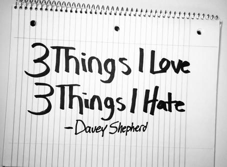 Three Things I Love & Three Things I Hate