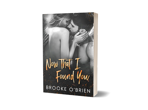 Now That I Found You (#3.5) - Signed Paperback