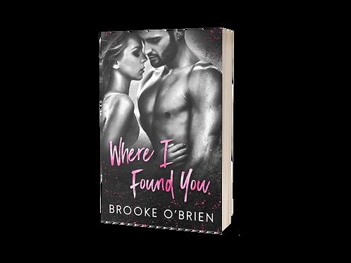 Where I Found You (#1) - Signed Paperback