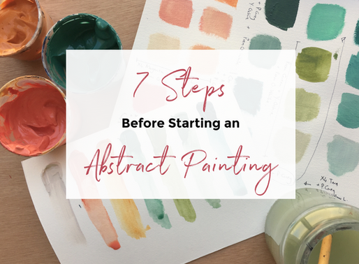 7 Steps Before Starting an Abstract Painting