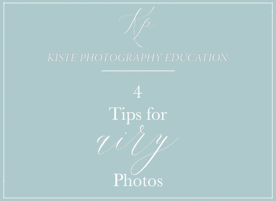 4 Tips for Light & Airy Photos