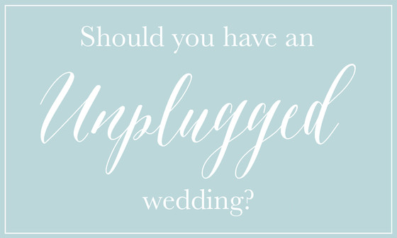 Should you have an unplugged wedding?