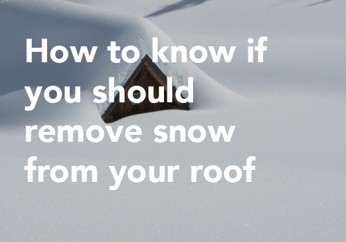 How to Know if You Should Remove Snow From Your Roof