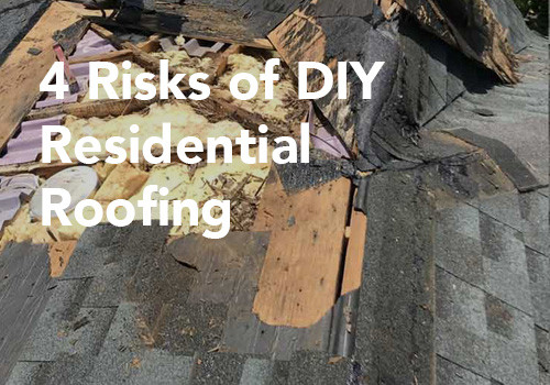 4 Risks of DIY Residential Roofing