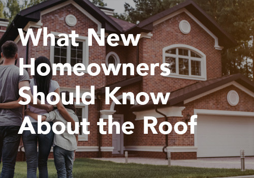 What New Homeowners Should Know About the Roof