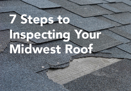 7 Steps to Inspecting Your Midwest Roof