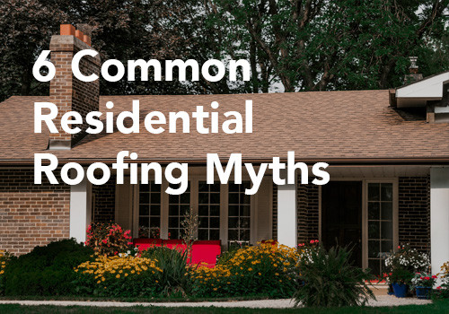 6 Common Residential Roofing Myths