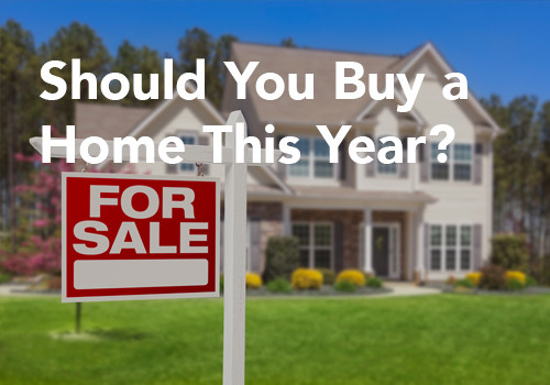 Should You Buy a Home This Year?